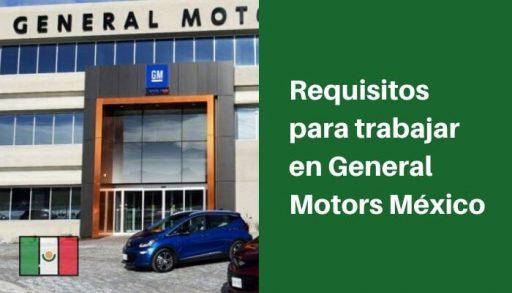 Requisitos para trabajar en General Motors México