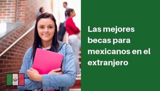 becas para estudiar en el extranjero siendo mexicano