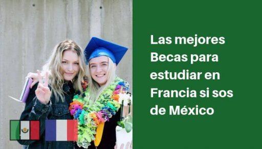 becas para estudiar en francia siendo mexicano