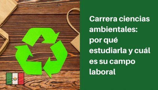carrera ciencias ambientales en mexico