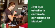 estudiar carrera periodismo en mexico