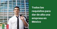 requisitos para crear empresa en mexico