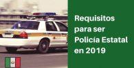 requisitos para ser policia estatal
