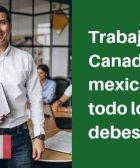 trabajar en canada para mexicanos