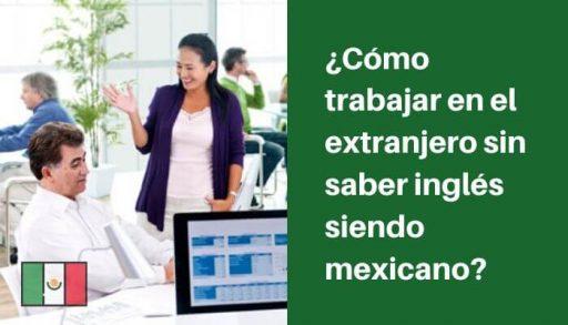 trabajar en el extranjero sin saber inglés siendo mexicano