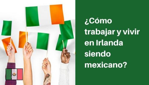 trabajar y vivir en irlanda siendo mexicano