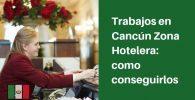 trabajos en cancun zona hotelera